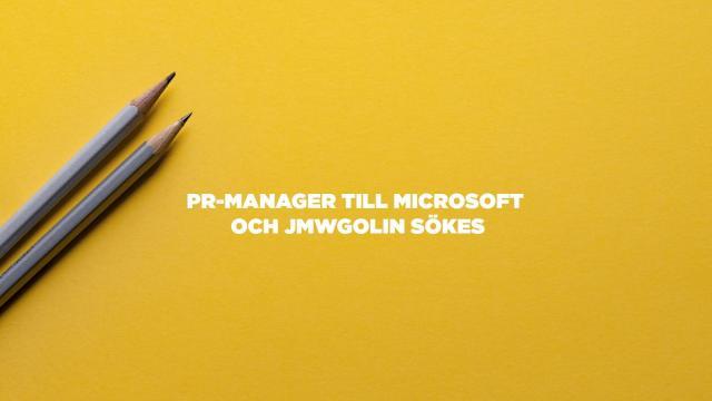 PR-manager sökes till Microsoft och JMWGolin